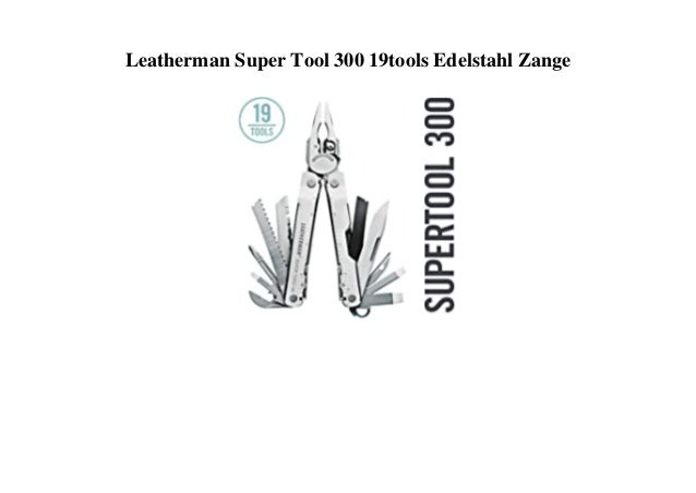 Leatherman Super Tool 300 19tools Edelstahl Zange