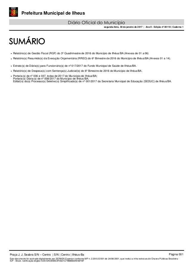 Prefeitura Municipal de Ilheus Diário Oficial do Município segunda-feira, 30 de janeiro de 2017 | Ano II - Edição nº 00110...