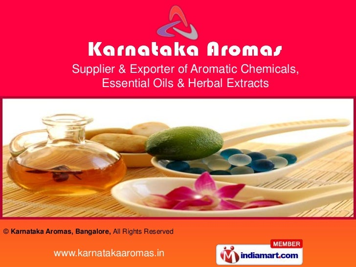 Supplier & Exporter of Aromatic Chemicals,                         Essential Oils & Herbal Extracts© Karnataka Aromas, Ban...