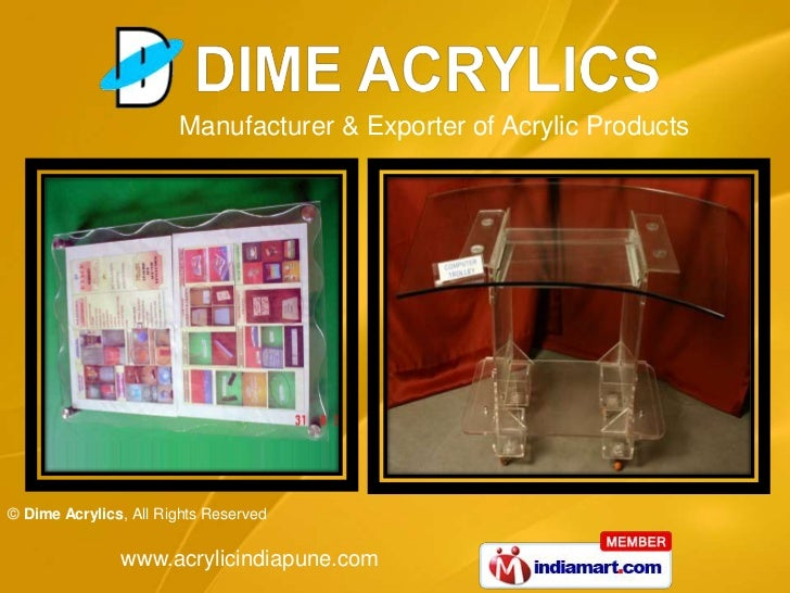 Manufacturer & Exporter of Acrylic Products© Dime Acrylics, All Rights Reserved               www.acrylicindiapune.com