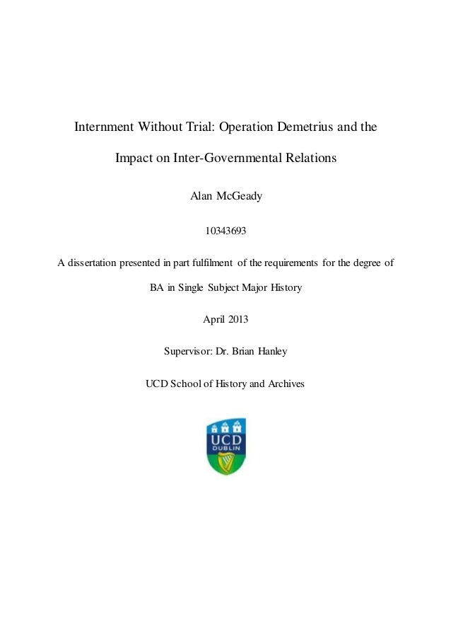 Internment Without Trial: Operation Demetrius and the Impact on Inter-Governmental Relations Alan McGeady 10343693 A disse...