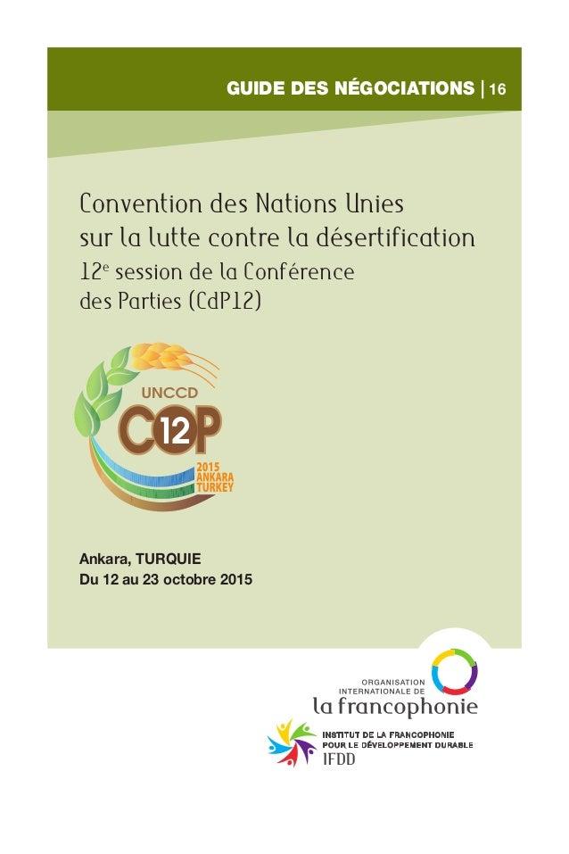 Convention des Nations Unies sur la lutte contre la désertification 12e session de la Conférence des Parties (CdP12) Ankar...