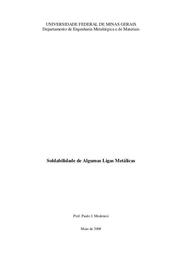 UNIVERSIDADE FEDERAL DE MINAS GERAIS Departamento de Engenharia Metalúrgica e de Materiais Soldabilidade de Algumas Ligas ...