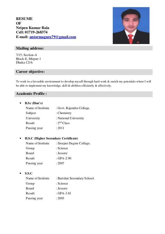 Good RESUME OF Nripen Kumar Bala Cell: 01719 268374 E Mail: Antormagura79@ ... On Gmail Resume