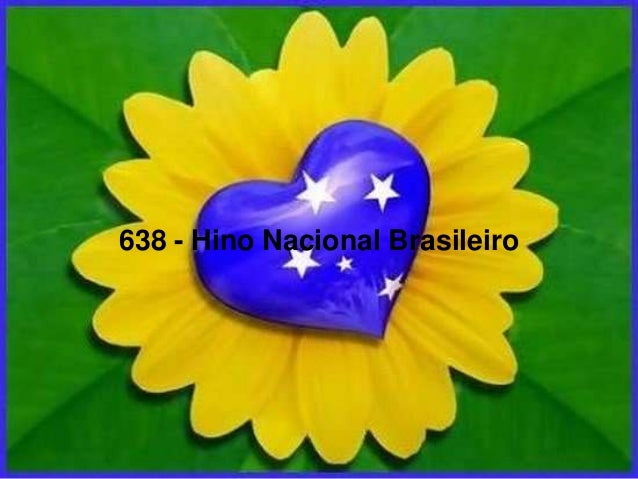 638 - Hino Nacional Brasileiro