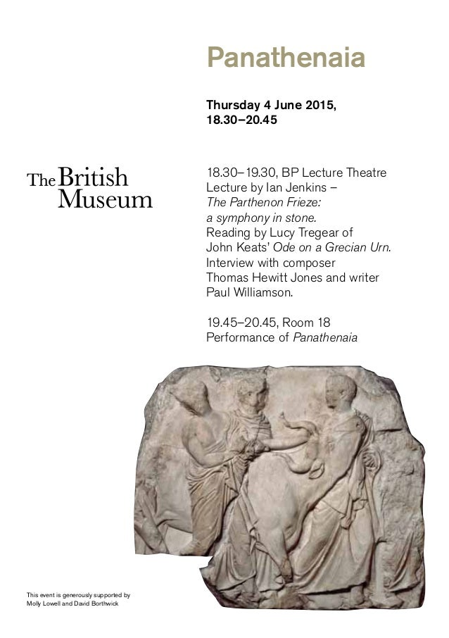 Thursday 4 June 2015, 18.30–20.45 18.30–19.30, BP Lecture Theatre Lecture by Ian Jenkins – The Parthenon Frieze: a symphon...