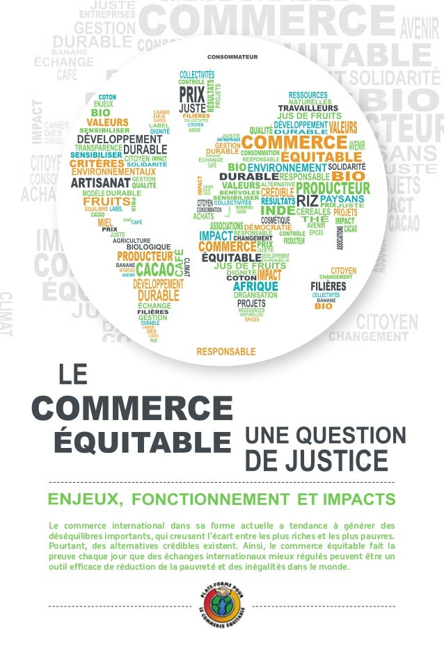 En 2001, les principales fédérations internationales du commerce équitable (la World Fair Trade Organisation - WFTO, la Fa...