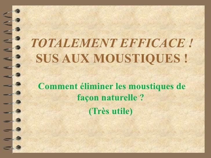 TOTALEMENT EFFICACE ! SUS AUX MOUSTIQUES ! Comment éliminer les moustiques de        façon naturelle ?            (Très ut...