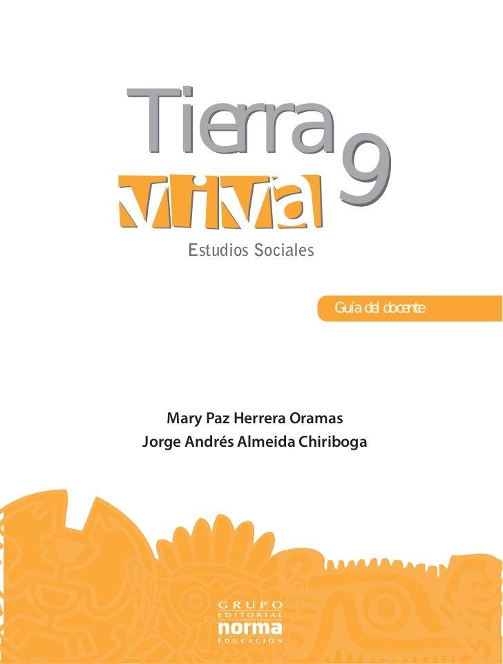 Tierra                         9     Estudios Sociales                         Guía del docente   Mary Paz Herrera OramasJ...