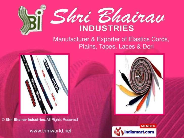 Manufacturer & Exporter of Elastics Cords, <br />      Plains, Tapes, Laces & Dori<br />