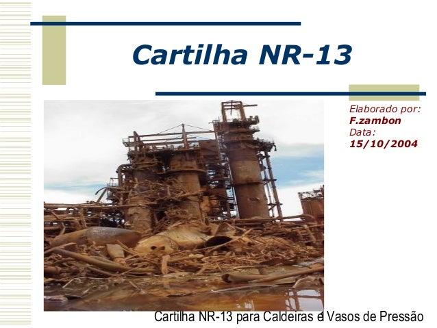 Cartilha NR-13                                   Elaborado por:                                   F.zambon                ...