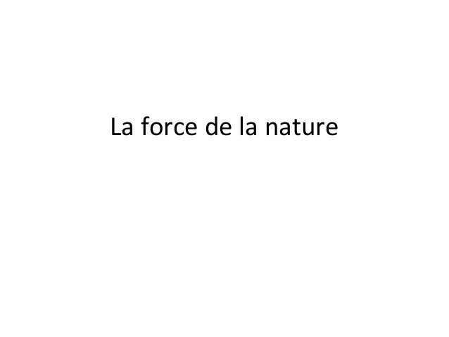 La force de la nature