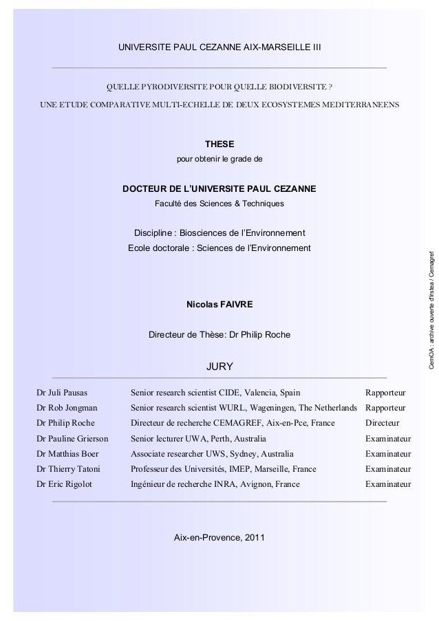 UNIVERSITE PAUL CEZANNE AIX-MARSEILLE III QUELLE PYRODIVERSITE POUR QUELLE BIODIVERSITE ? UNE ETUDE COMPARATIVE MULTI-ECHE...