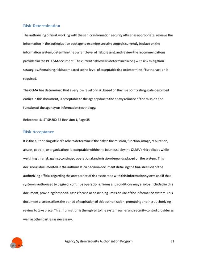 Agency System Security Authorization Program 31 Risk Determination The authorizingofficial,workingwiththe seniorinformatio...