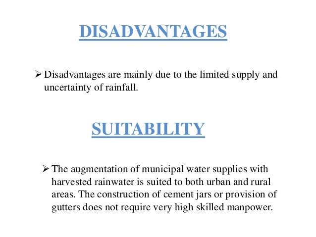 disadvantages of rain Disadvantages of acid rain :-acid rainfall is the excessive acids present in the rain water the deposition of oxides of nitrogen, sulfur and some of their oxidative products in the environment acid rainfall cause the foliar damage crops or yields as well as acidification of soil.