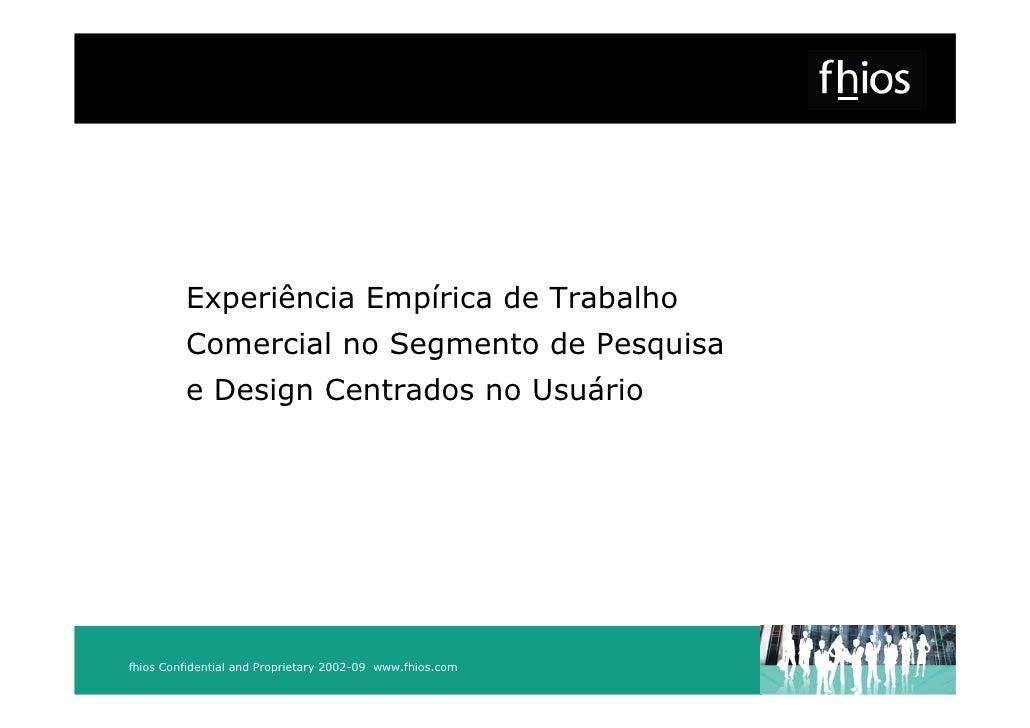 Experiência Empírica de Trabalho          Comercial no Segmento de Pesquisa          e Design Centrados no Usuário     fhi...