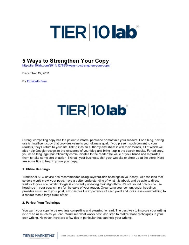 5 Ways to Strengthen Your Copyhttp://tier10lab.com/2011/12/15/5-ways-to-strengthen-your-copy/	  	  December 15, 2011By El...