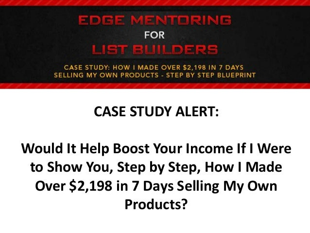 CASE STUDY ALERT:Would It Help Boost Your Income If I Were to Show You, Step by Step, How I Made  Over $2,198 in 7 Days Se...