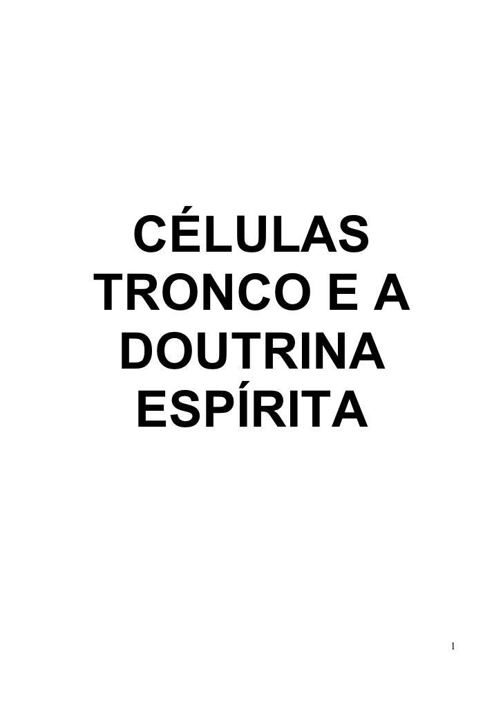 CÉLULASTRONCO E A DOUTRINA ESPÍRITA             1