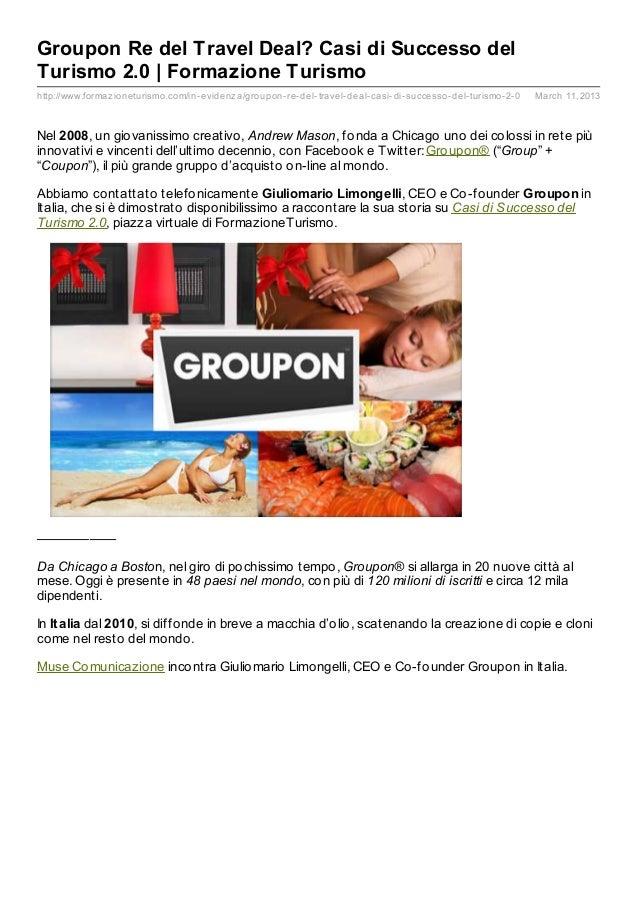 Groupon Re del Travel Deal? Casi di Successo delTurismo 2.0 | Formazione Turismohttp://www.formaz ioneturismo.com/in- evid...