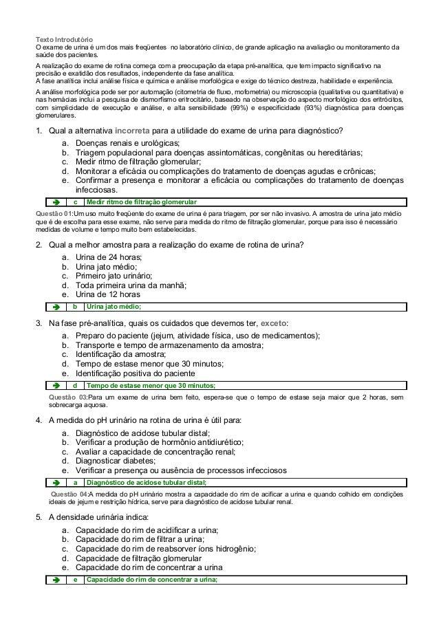Texto Introdutório O exame de urina é um dos mais freqüentes no laboratório clínico, de grande aplicação na avaliação ou m...