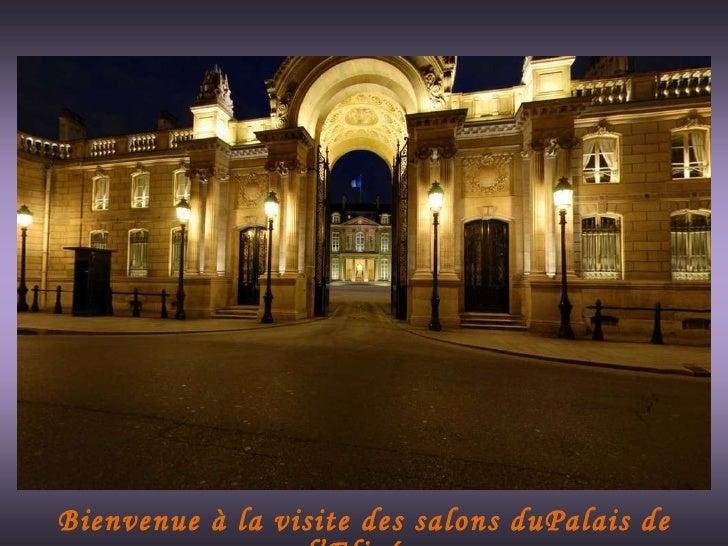 Bienvenue à la visite des salons duPalais de l'Elizée  1 2 3