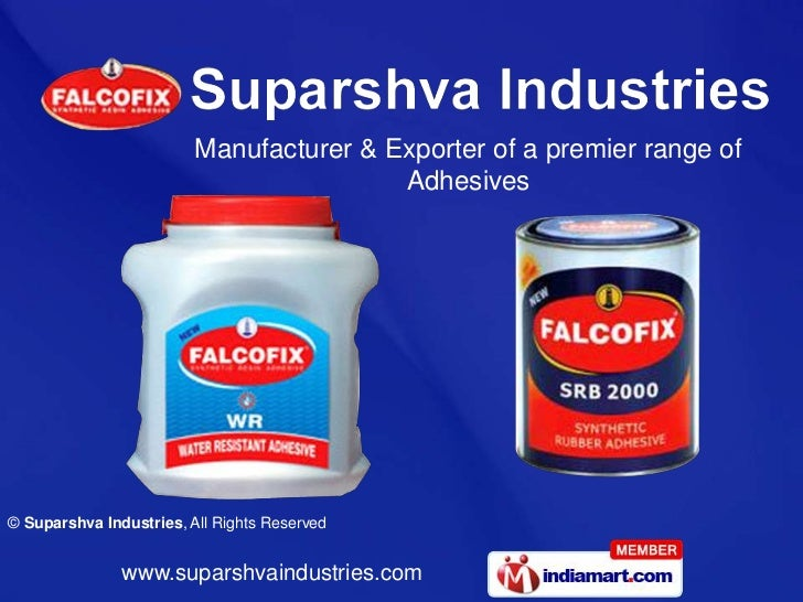 Manufacturer & Exporter of a premier range of                                         Adhesives© Suparshva Industries, All...