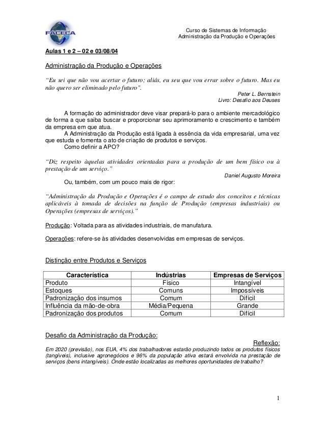 1 Curso de Sistemas de Informação Administração da Produção e Operações Aulas 1 e 2 – 02 e 03/08/04 Administração da Produ...