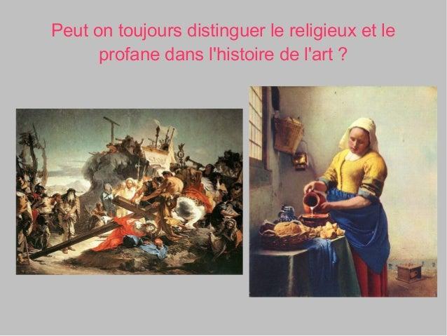 Peut on toujours distinguer le religieux et le      profane dans lhistoire de lart?                       a