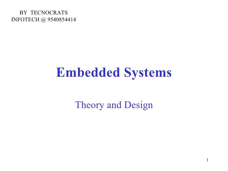 BY TECNOCRATSINFOTECH @ 9540854414              Embedded Systems                    Theory and Design                     ...