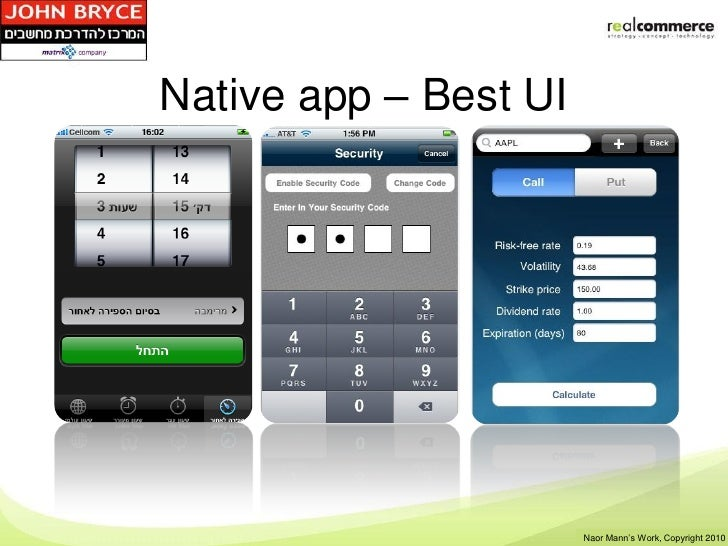 Native app – Best UI                       Shay Rosen's Work, Copyright 2010                        Naor Mann's Work, Copy...