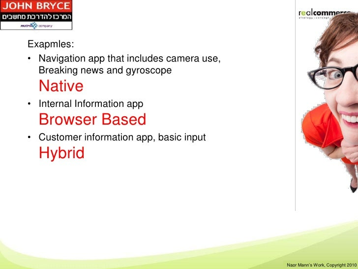 Exapmles:• Navigation app that includes camera use,  Breaking news and gyroscope  Native• Internal Information app  Browse...