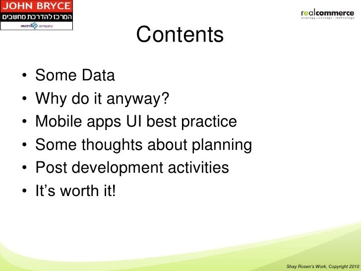 Contents•   Some Data•   Why do it anyway?•   Mobile apps UI best practice•   Some thoughts about planning•   Post develop...