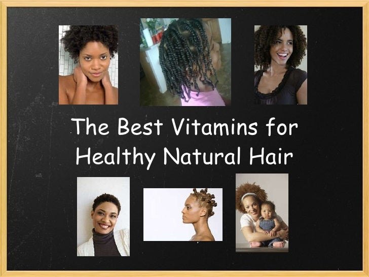 The Best Vitamins for Healthy Natural Hair
