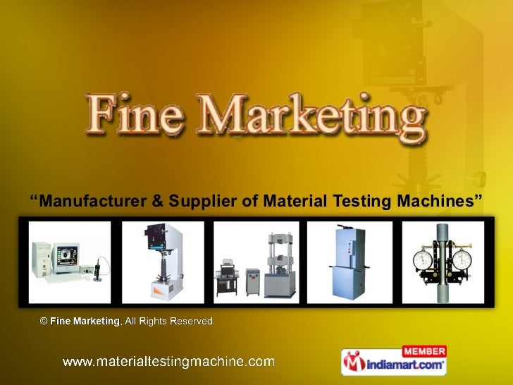 """ Manufacturer & Supplier of Material Testing Machines"""