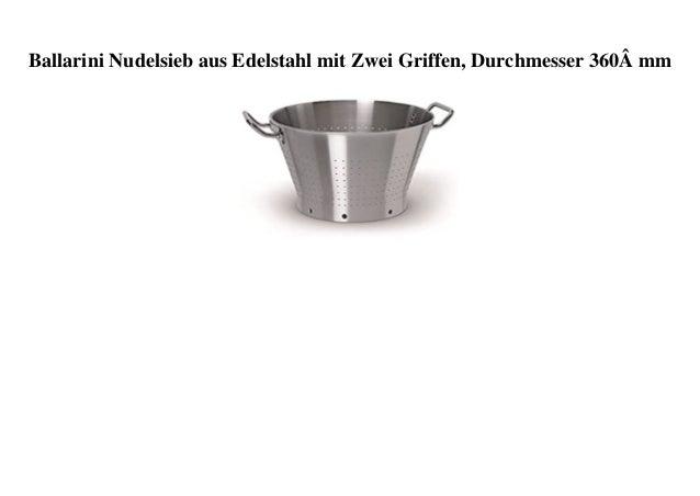 Ballarini Nudelsieb aus Edelstahl mit Zwei Griffen, Durchmesser 360� mm
