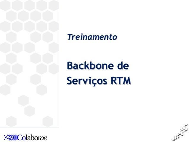 Treinamento Backbone de Serviços RTM