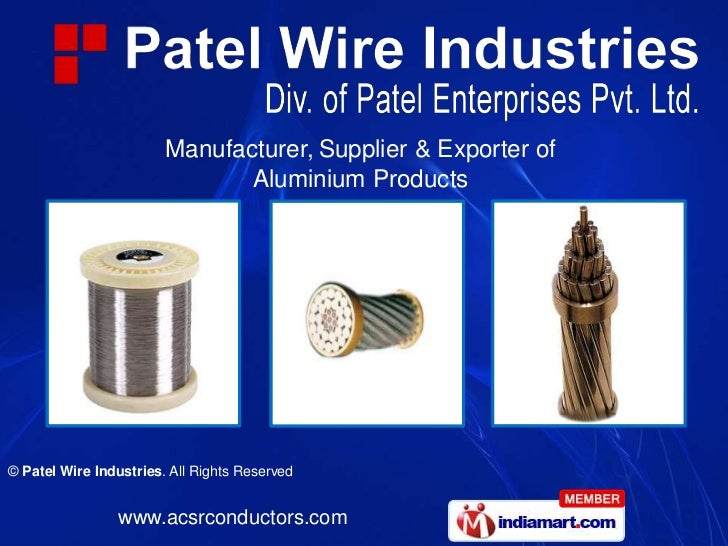 Manufacturer, Supplier & Exporter of                               Aluminium Products© Patel Wire Industries. All Rights R...