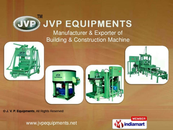 Manufacturer & Exporter of        Building & Construction Machinewww.jvpequipments.net
