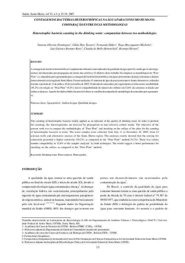 15 Saúde, Santa Maria, vol 33, n 1: p 15-19, 2007 CONTAGEM DE BACTÉRIAS HETEROTRÓFICAS NAÁGUAPARACONSUMO HUMANO: COMPARAÇÃ...