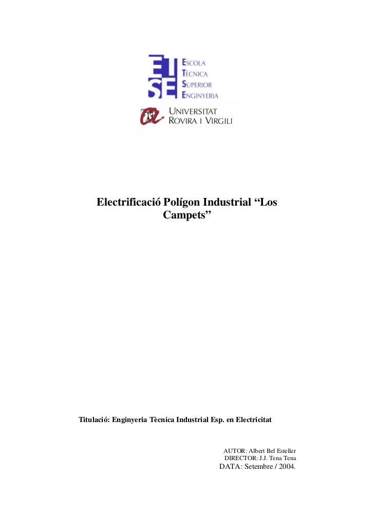 """Electrificació Polígon Industrial """"Los                    Campets""""Titulació: Enginyeria Tècnica Industrial Esp. en Electri..."""