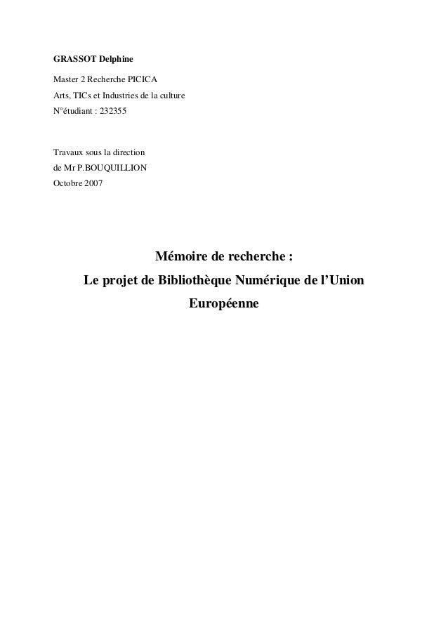 GRASSOT Delphine Master 2 Recherche PICICA Arts, TICs et Industries de la culture N°étudiant : 232355 Travaux sous la dire...