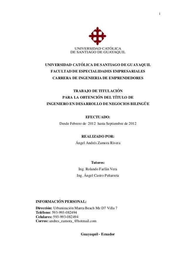 i UNIVERSIDAD CATÓLICA DE SANTIAGO DE GUAYAQUIL FACULTAD DE ESPECIALIDADES EMPRESARIALES CARRERA DE INGENIERIA DE EMPRENDE...