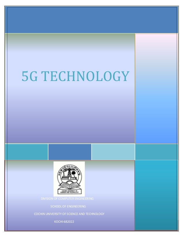 5G TECHNOLOGY     DIVISION OF COMPUTER ENGINEERING           SCHOOL OF ENGINEERING COCHIN UNIVERSITY OF SCIENCE AND TECHNO...