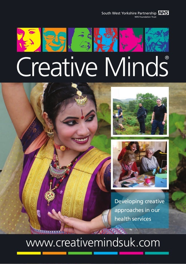 www.creativemindsuk.com Developing creative approaches in our health services