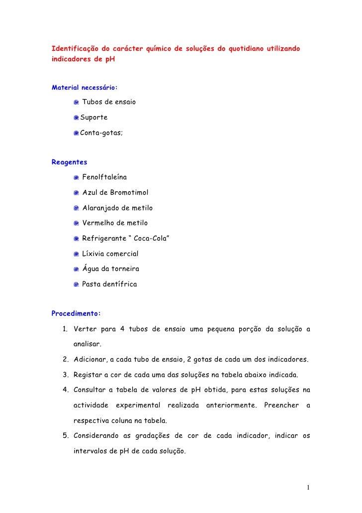 Identificação do carácter químico de soluções do quotidiano utilizando indicadores de pH   Material necessário:           ...