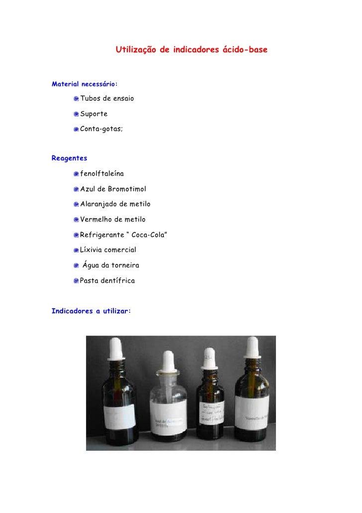 Utilização de indicadores ácido-base   Material necessário:          Tubos de ensaio          Suporte          Conta-gotas...