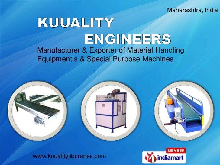 Maharashtra, India Manufacturer & Exporter of Material Handling Equipment s & Special Purpose Machineswww.kuualityjibcrane...