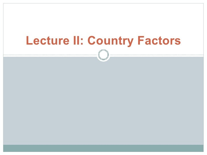 Lecture II: Country Factors