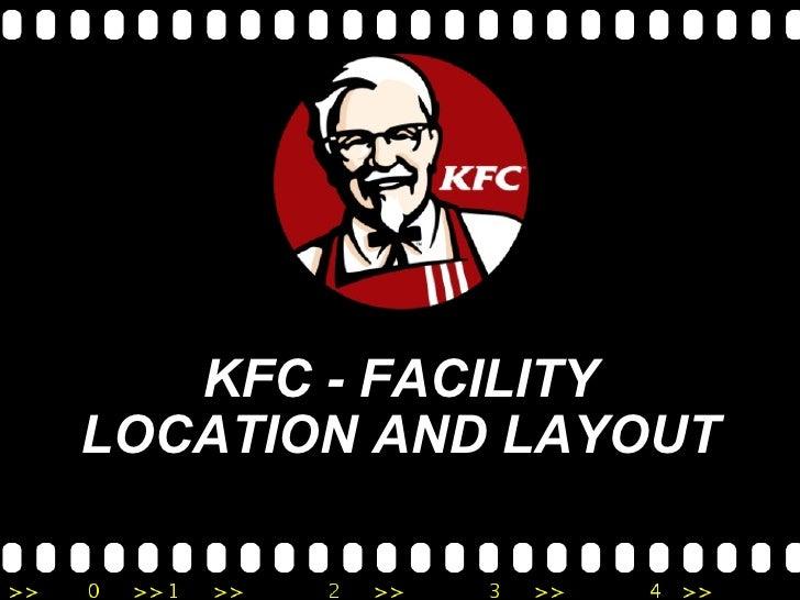 KFC - FACILITY LOCATION AND LAYOUT